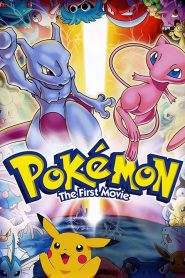 Pokémon: The First Movie – Mewtwo Strikes Back